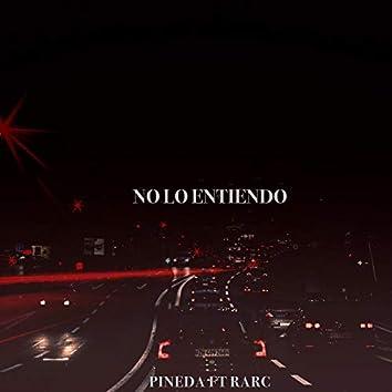 No Lo Entiendo (feat. Rarc)
