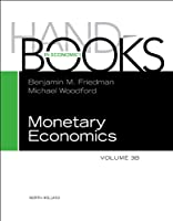 Handbook of Monetary Economics, Volume 3B, Volume 3B
