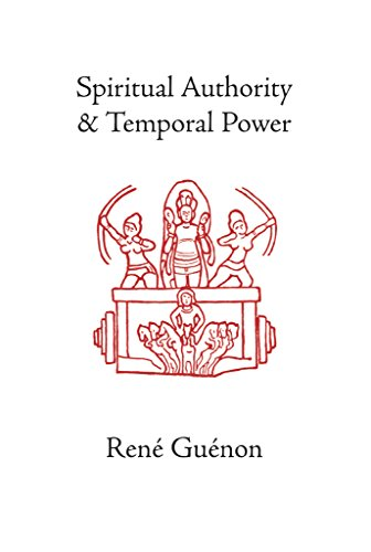 Spiritual Authority and Temporal Power (Collected Works of Rene Guenon) (English Edition)