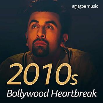 2010s Bollywood Heartbreak