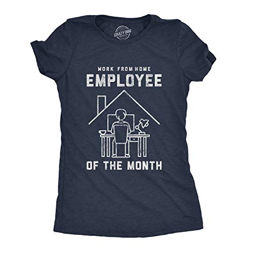 Crazy Dog T-Shirts Womens Work from Home Employee of The Month Tshirt Funny Quarantine Social Distancing Tee (Heather Navy) - S