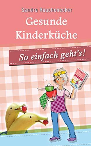 Gesunde Kinderküche: so einfach geht's
