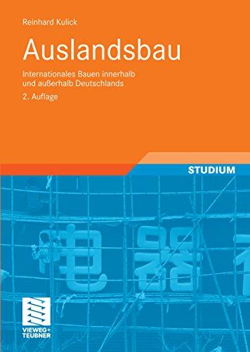 Auslandsbau: Internationales Bauen innerhalb und außerhalb Deutschlands (Leitfaden des Baubetriebs und der Bauwirtschaft)