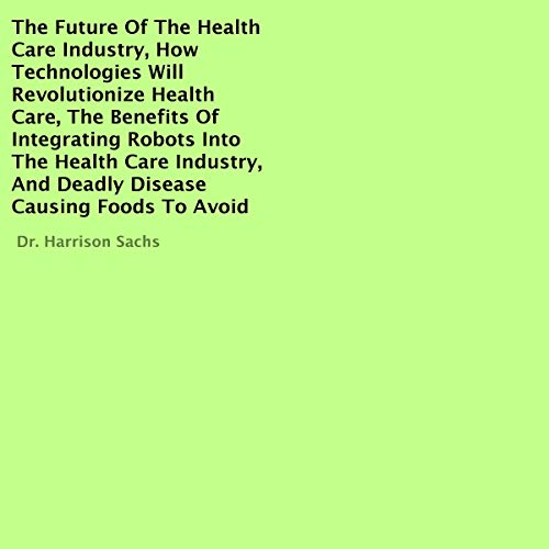 The Future of the Health Care Industry cover art