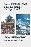 Entre KATMANDÚ Y EL EVEREST (Campo Base): 'DE LA TIERRA AL CIELO'