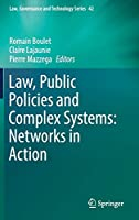 Law, Public Policies and Complex Systems: Networks in Action (Law, Governance and Technology Series (42))