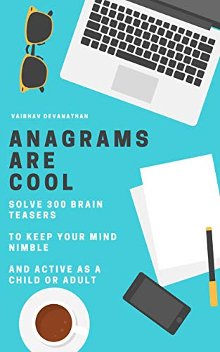 Anagrams Are Cool: Solve 300 Brain Teasers to keep your Mind...