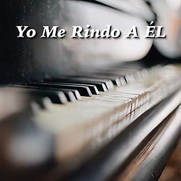Yo Me Rindo A Él (Instrumental de piano)
