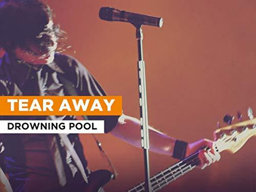 Tear Away im Stil von Drowning Pool
