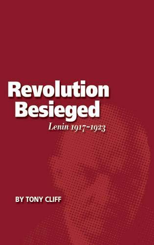 Revolution Besieged: Lenin 1917 - 1923 (Vol. 3)