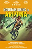 Mountain Biking in Arizona: Mountain Biking Log Book for Local State Outdoor Activity Enthusiasts   Document Your Thrilling Downhill Adventures   Build Endurance & Stay Fit with Cycling