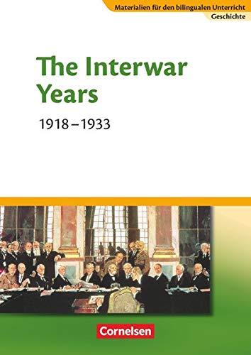 Materialien für den bilingualen Unterricht - CLIL-Modules: Geschichte - 8./9. Schuljahr: The Interwar Years - 1918-1933 - Textheft