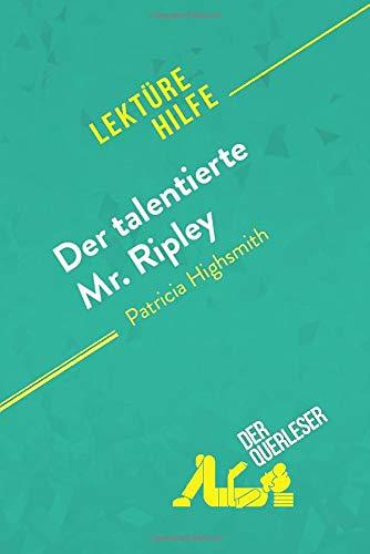 Der talentierte Mr. Ripley von Patricia Highsmith (Lektürehilfe): Detaillierte Zusammenfassung, Personenanalyse und Interpretation