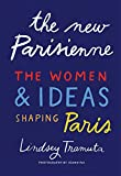 The New Parisienne - The Women & Ideas Shaping Paris