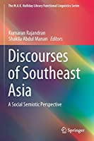 Discourses of Southeast Asia: A Social Semiotic Perspective (The M.A.K. Halliday Library Functional Linguistics Series)