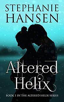 Altered Helix: Novella One by [Stephanie Hansen]