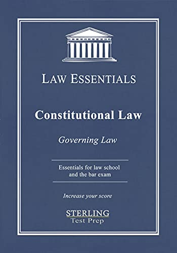 Constitutional Law, Law Essentials: Governing Law for Law School and Bar Exam Prep