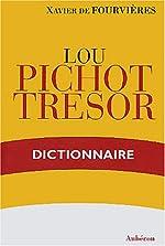 Lou Pichot trésor - Dictionnaire provençal-français / français-provençal de Xavier de Fourvières