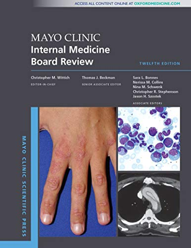 Compare Textbook Prices for Mayo Clinic Internal Medicine Board Review Mayo Clinic Scientific Press 12 Edition ISBN 9780190938369 by Wittich MD  PharmD, Christopher M.