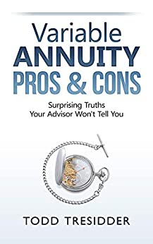 Variable Annuity Pros & Cons (Financial Freedom for Smart People Book 2) by [Todd R. Tresidder]