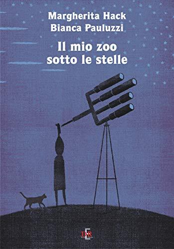 Il mio zoo sotto le stelle (Narrativa) (Italian Edition)