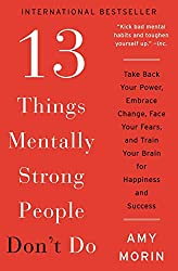 Mentally Strong People Do These 13 Things 3