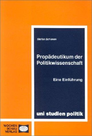 Propädeutikum der Politikwissenschaft: Eine Einführung
