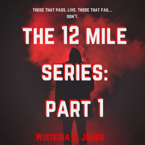 The 12 Mile Series: Part 1 audiobook cover art