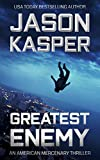 Greatest Enemy: A David Rivers Thriller (American Mercenary Book 1)