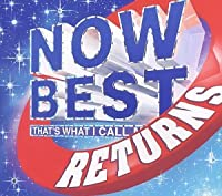 NOW BEST RETURNS by オムニバス (2002-08-28)