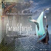 Far & Forgot by Francis Lickerish (2012-05-03)