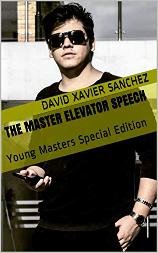 THE MASTER ELEVATOR SPEECH: Young Masters Special Edition (English Edition)