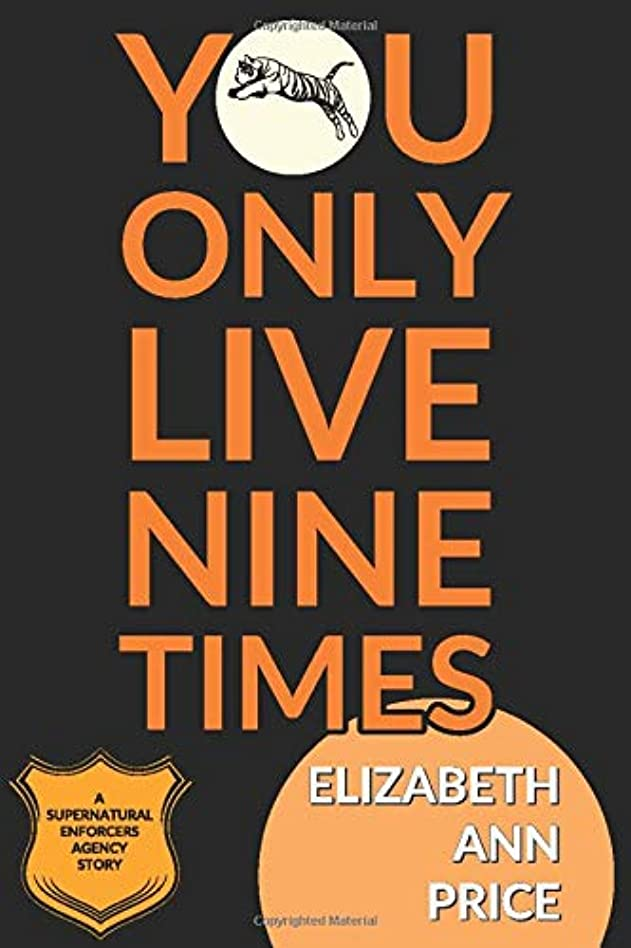倫理歩き回るボリュームYou Only Live Nine Times (Supernatural Enforcers Agency)