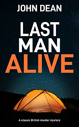 LAST MAN ALIVE: a classic British murder mystery (Detective Chief Inspector...