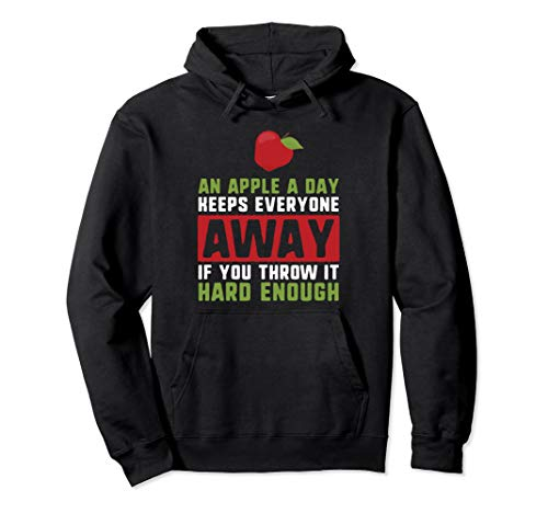 an apple a day keeps anyone away if you throw it hard enough Pullover Hoodie