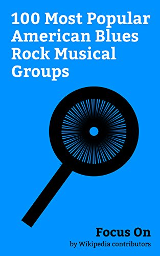 Focus On: 100 Most Popular American Blues Rock Musical Groups: Fleetwood Mac,...