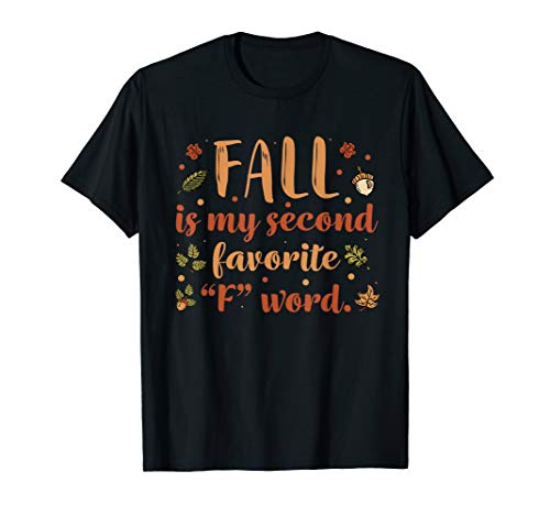 Fall Is My Second Favorite F Word | Funny Saying Fall T-Shirt