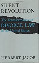 Silent Revolution: The Transformation of Divorce Law in the United States
