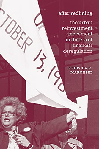 After Redlining: The Urban Reinvestment Movement in the Era of Financial Deregulation (Historical Studies of Urban America)