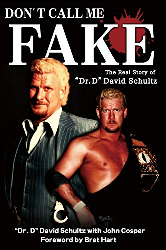 """Don't Call Me Fake: The Real Story of """"Dr. D"""" David Schultz"""