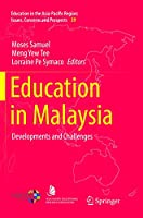 Education in Malaysia: Developments and Challenges (Education in the Asia-Pacific Region: Issues, Concerns and Prospects)