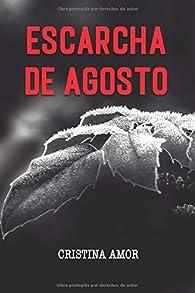 ESCARCHA DE AGOSTO par Cristina Amor