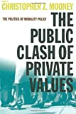 The Public Clash of Private Values: The Politics of Morality Policy