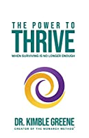 The Power To Thrive: When Surviving Is No Longer Enough