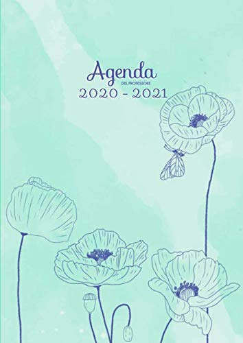Agenda del Professore 2020/2021: Din A4, 2 pagine per settimana, floreale