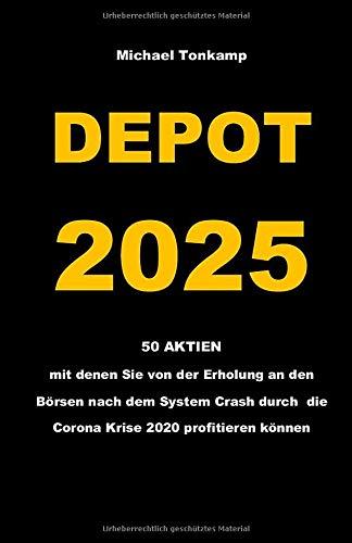 DEPOT 2025: 50 AKTIEN mit denen Sie von der Erholung an den Börsen nach dem System Crash durch die Corona Krise 2020 profitieren können
