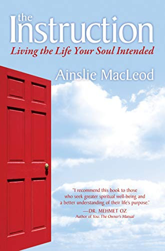 INSTRUCTION: Living the Life Your Soul Intended