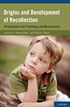 Origins and Development of Recollection: Perspectives from Psychology and Neuroscience