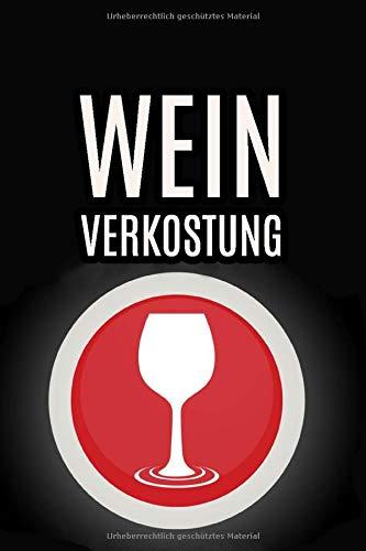 Wein Verkostung: Tasting Buch mit 100 Seiten und Platz für 50 Weine. 63 Geschmacksarmomen, Fehlgerüche uvm.