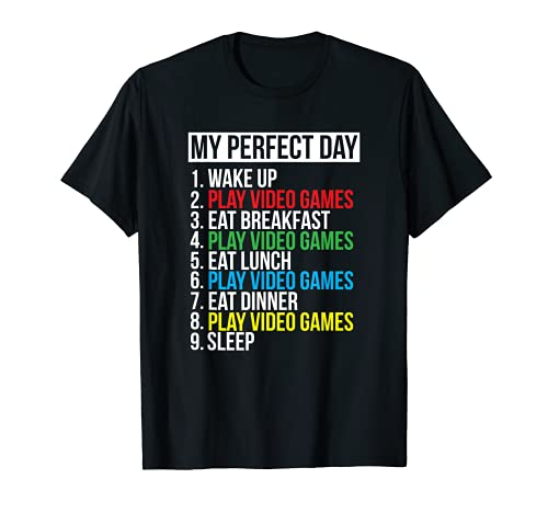 My Perfect Day Video Games T-shirt Funny Cool Gamer Tee Gift T-Shirt